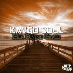 Kaygo Soul - Her Divine Grace (Original  Mix)